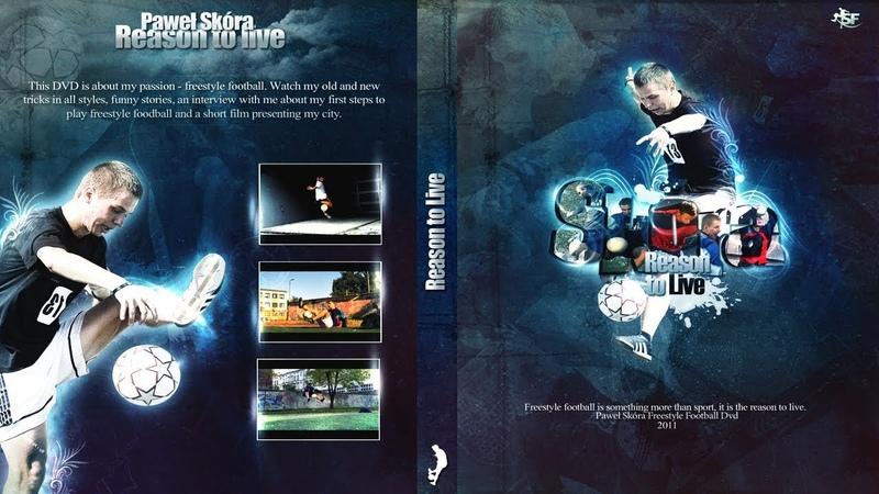 PAWEŁ SKÓRA - REASON TO LIVE (2011) - FREESTYLE FOOTBALL DVD