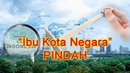 Ibu Kota negara indonesia pindah Sudah 90 Persen Rampung dikaji