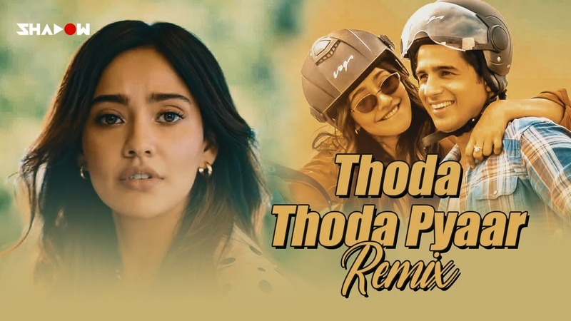 Thoda Thoda Pyar Remix DJ Shadow Dubai x DJ Parsh Stebin Ben SIdharth Malhotra