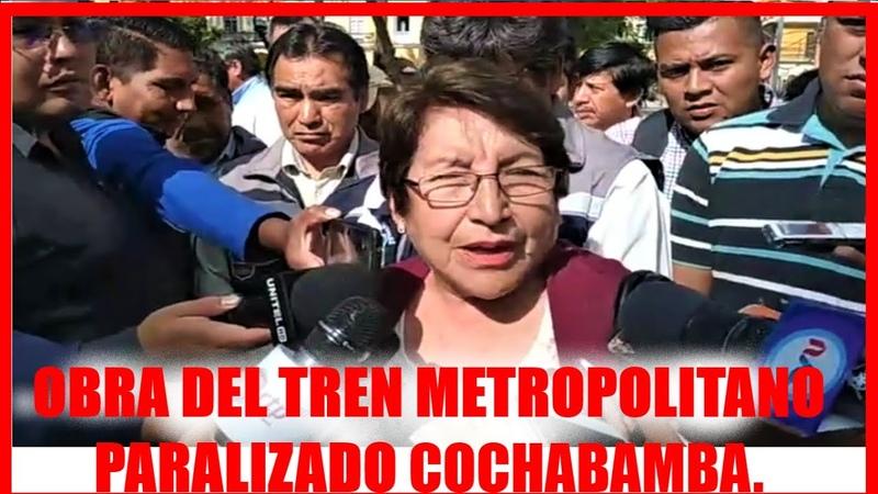 COCHABAMBA EN EMERGENCIA ANTE LA PARALIZACIÓN DE LA OBRA DEL TREN METROPOLITANO BOLIVIA