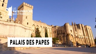 Le Palais des Papes - Région PACA - Le Monument Préféré des Français