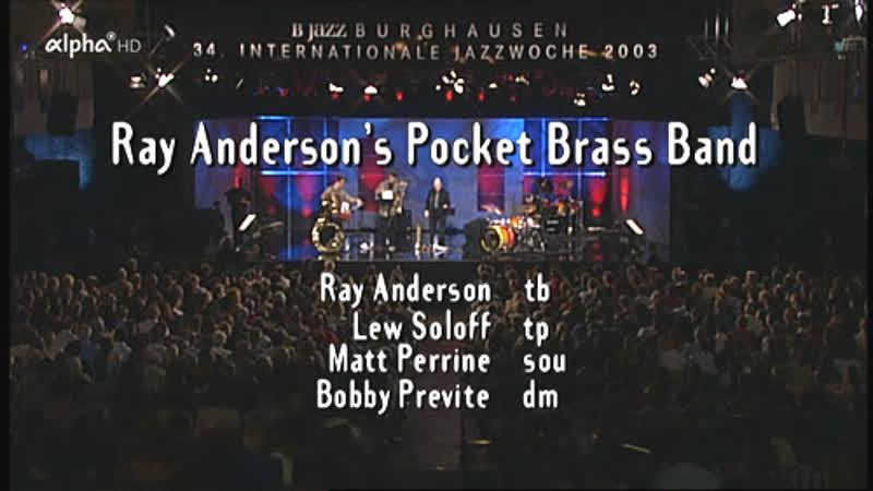Ray Anderson's Pocket Brass Band 34th Internationale Jazzwoche Burghausen 2003