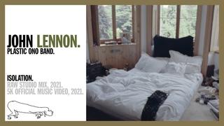 ISOLATION. (Raw Studio Mix) - John Lennon/Plastic Ono Band (5K Official Music Video)
