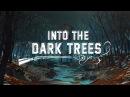 Domestic Infelicity Into The Dark Trees