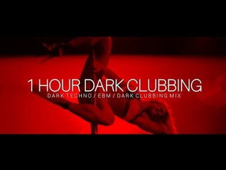 1 HOUR DARK CLUBBING | Dark Techno / EBM / Dark House Mix