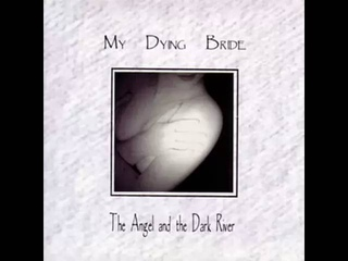 MY DYING BRIDE - The angel and the dark river [1995] HQ