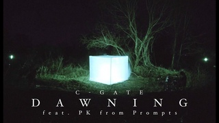 C-GATE - DAWNING (feat. PK from Prompts) (Official Music Video)