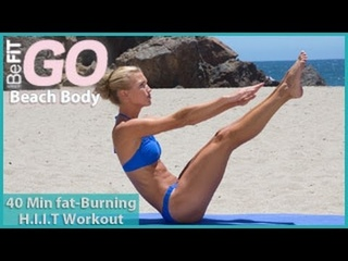 BeFiT GO   Beach Body- 40 Minute Fat-Burning HIIT Workout