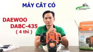 [Đập hộp] Máy cắt cỏ Daewoo DABC 435 4 Thì  Chất lượng - Chính Hãng
