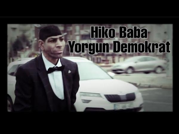 Hiko Baba Yorgun Demokrat