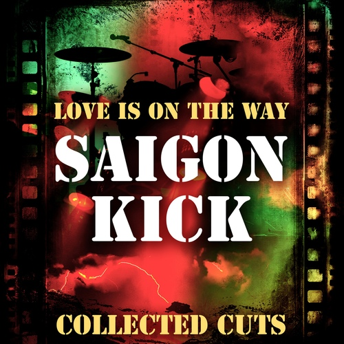 Saigon Kick - Love Is On the Way Collected Cuts