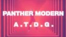 Panther Modern - A.T.D.G. (Official Video)