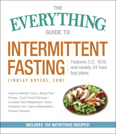 The Everything Guide to Intermittent Fasting - Lindsay Boyers