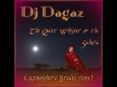 Dj Dagaz – The Quiet Whisper of the Sahara ( Atmospheric Breaks remix)