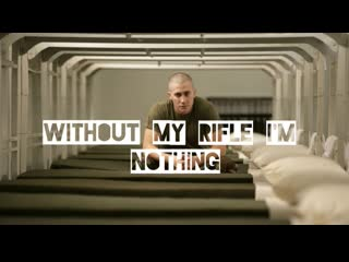 Without my rifle i'm nothing [ war.1]