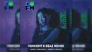 дора - втюрилась (vincent diaz extended remix)