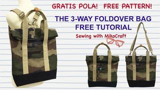 Three Way Foldover Bag DIY for men and women - Tutorial Membuat Tas Lipat 3 in 1 untuk Pria / Wanita