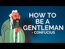 Confucius How To Be A Gentleman Confucianism