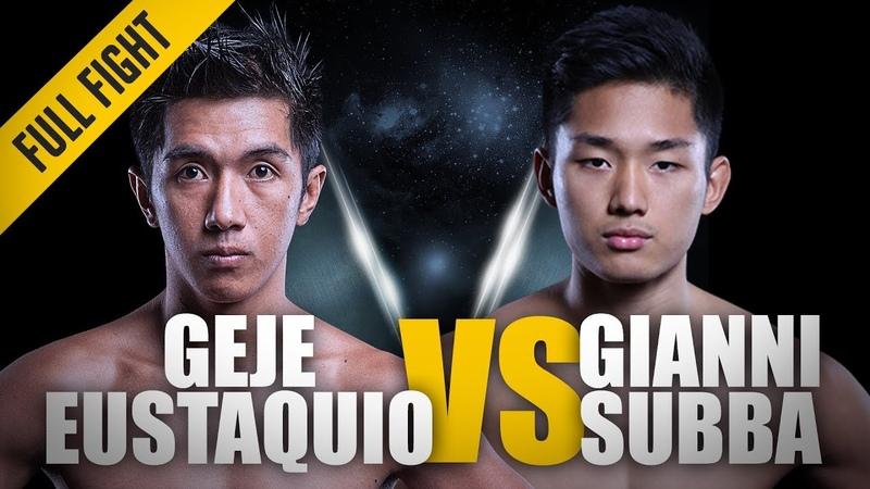 ONE Geje Eustaquio vs Gianni Subba April 2016 FULL FIGHT