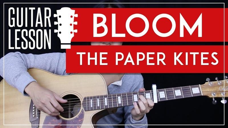 Bloom Guitar Tutorial - The Paper Kites Guitar Lesson 🎸 |Fingerpicking Tabs Solo Guitar Cover|