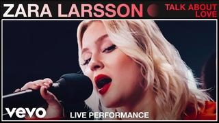 Zara Larsson - Talk About Love (Live)   Vevo Studio Performance