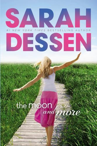 Sarah Dessen -The Moon and More