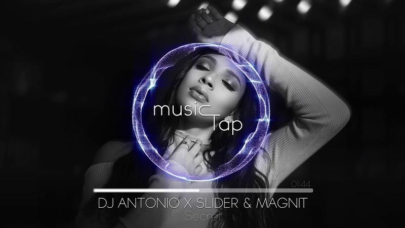 DJ Antonio x Slider Magnit Secret