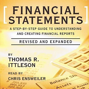Financial Statements - A Step-by-Step Guide to Understanding and Creating Financial Reports
