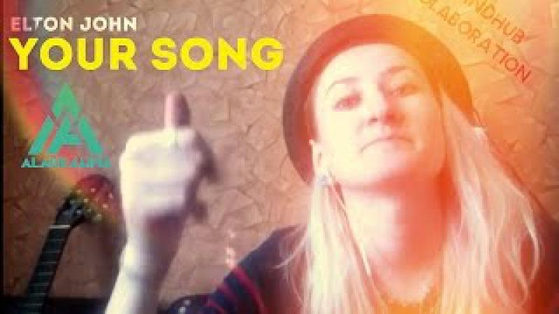 Elton John YOUR song AlaskAlinA cover collaboration