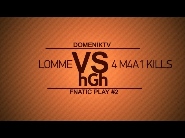 DomenikTV - LOMME vs hGh [Fnatic Play 2]