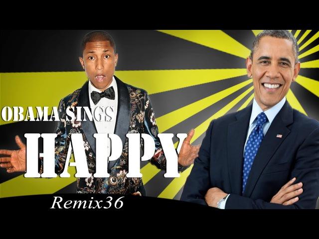 Barack Obama Singing Happy by Pharrell Williams Remix 36