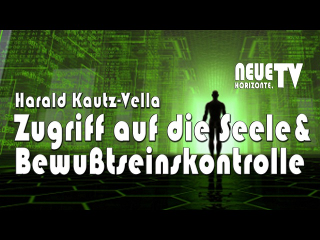 Zugriff auf die Seele Bewußtseinskontrolle Harald Kautz Vella