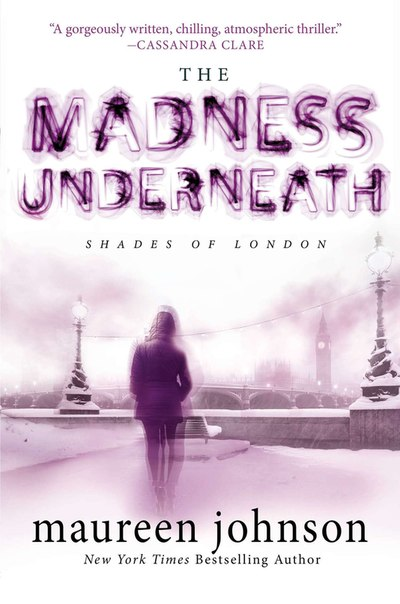 The Madness Underneath (Shades of London #2)
