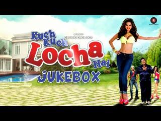 Kuch Kuch Locha Hai Audio Jukebox Sunny Leone Ram Kapoor