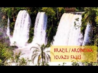 Водопады Игуасу / Iguazu Falls / Cataratas Iguaçu