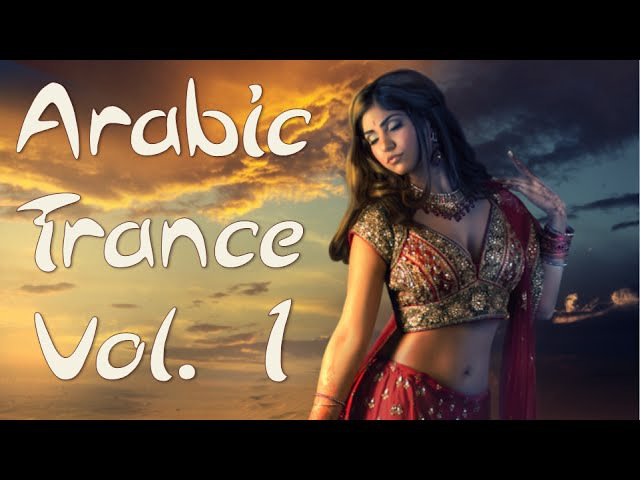 One Hour Mix of Arabic Trance Music Vol I