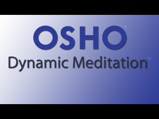 OSHO Dynamic Meditation – a revolution in consciousness