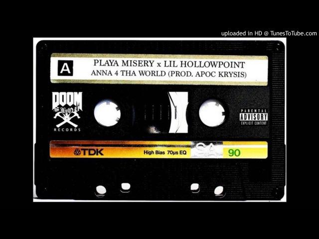 Playa Misery x Lil HollowPoint - Anna 4 Tha World [1996]