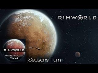 Rimworld OST - Vol. 2 8 - Seasons Turn - High Quality Soundtrack