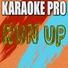 Karaoke Pro - Run Up (Originally Performed by Major Lazer, PARTYNEXTDOOR, & Nicki Minaj)