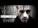 Ghost Town - Adam Lambert (Official CORVYX Cover)