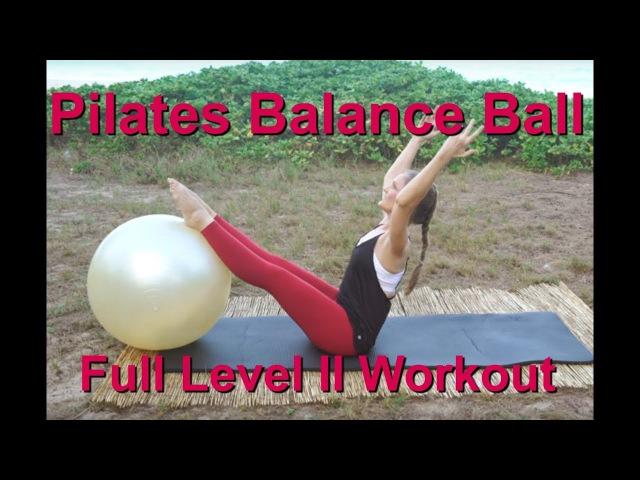 Upside-Down Pilates - Balance Ball Level II Full 1 Hour Workout