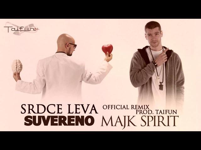 SUVERENO feat MAJK SPIRIT Srdce leva Official Remix prod TAIFUN