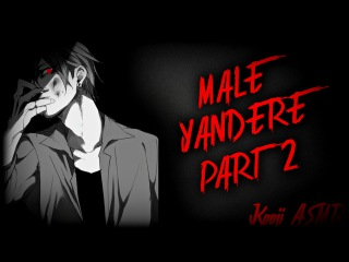 ASMR Male Yandere Roleplay Part 2