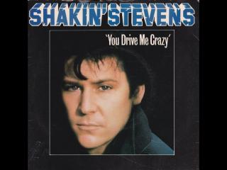 Shakin' Stevens - You Drive Me Crazy(1981)