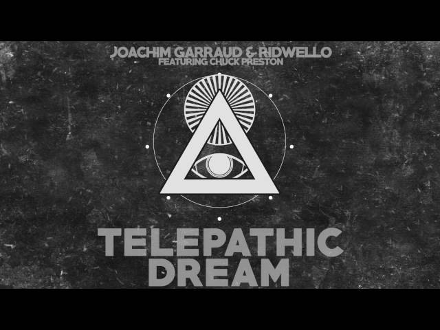 Joachim Garraud Ridwello Ft Chuck Preston Telepathic Dream Teaser