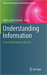 Understanding Information From the Big Bang to Big Data