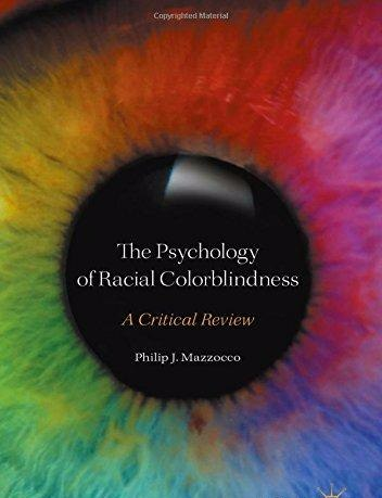 The Psychology of Racial Colorblindness A Critical Review