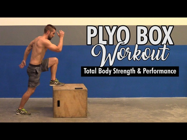 Plyo Box Workouts for Total Body Strength Performance