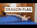 DRAGON FLAG Learn Your First Dragon Flag PROGRESSIONS